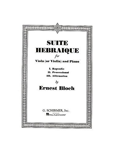 Ernest Bloch: Suite Hebraique (Viola Or Violin And Piano). Für Violine, Bratsche, Klavierbegleitung