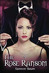 The Rose Ransom by Spencer Baum (2013-09-19)