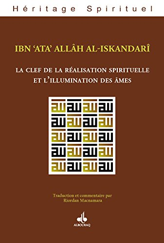 Clef de la réalisation Spirituelle (Héritage spirituel) par [Ibn 'Ata' Allâh al-Iskandarî]