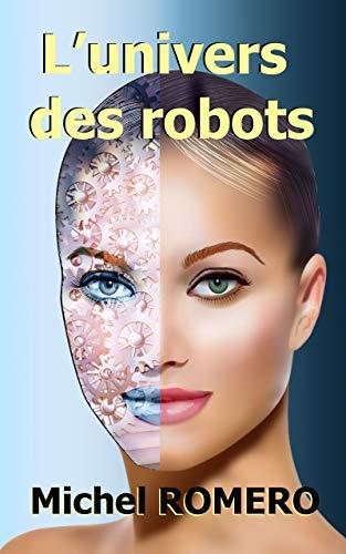 L'univers des robots par Michel ROMERO