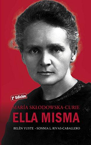 María Sklodowska-Curie. Ella misma (Ayer y hoy de la historia) (Spanish Edition)