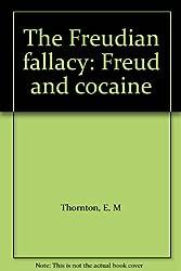 Freudian Fallacy: Freud and Cocaine (Paladin Books) by E.M. Thornton (1986-07-24)