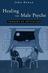 Healing the Male Psyche: Therapy as Initiation