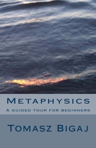 Metaphysics: A guided tour for beginners