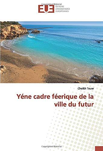Yéne cadre féerique de la ville du futur (OMN.UNIV.EUROP.)