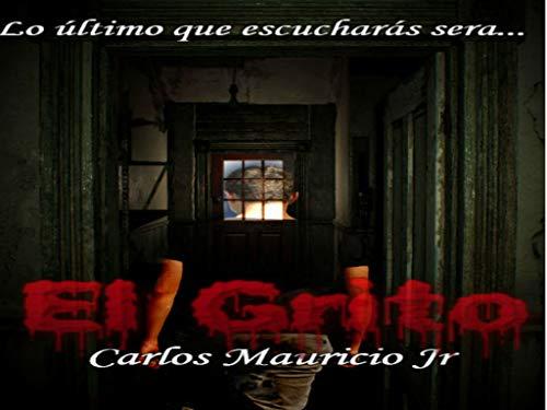 EL GRITO por Carlos Mauricio Jr