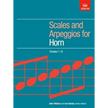 Scales and Arpeggios for Horn: Grades 1-8