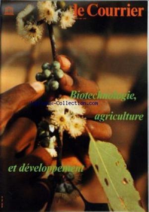 COURRIER DE L'UNESCO (LE) du 01/03/1987 - BIOTECHNOLOGIE AGRICULTURE ET DEVELOPPEMENT PAR J.C. SENEZ - LA REVOLUTION GENETIQUE PAR B. DIXON - LES FERMES FUTURISTES JAPONAISE PAR K. HIROSHI - HYBRIDES DE L'AN 2000 PR RAISSA G. BOUTENKO ET Z. B. CHAMINA - LES GRAINS DE L'ESPOIR PAR ED. C. WOLF - LES MICROBES - DANS LES RUES DE FREETOWN. par Collectif