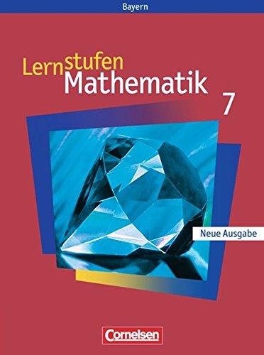Lernstufen Mathematik - Bayern / 7. Jahrgangsstufe - Schülerbuch,