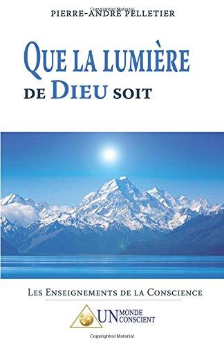 Que la Lumière de Dieu soit par Pierre-André Pelletier