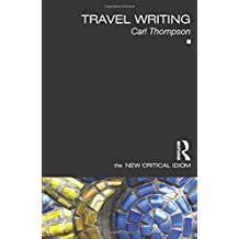 Travel Writing (New Critical Idiom (Paperback))