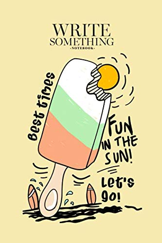 Notebook - Write something: Hand drawn ice cream notebook, Daily Journal,  Composition Book Journal, College Ruled Paper, 6 x 9 inches (100sheets)