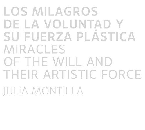 Los milagros de la voluntad y su fuerza Plástica (Campo de Agramante)