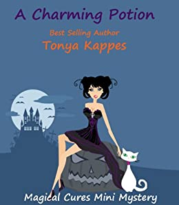 A Charming Potion (Magical Cures Mystery Series) (English Edition) von [Kappes, Tonya]