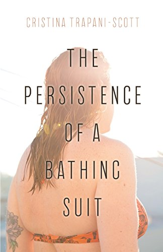 The Persistence of a Bathing Suit por Cristina Trapani-Scott