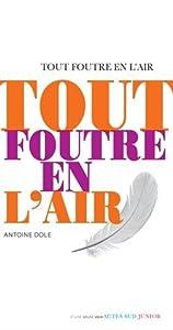 vignette de 'Tout foutre en l'air (Antoine Dole)'