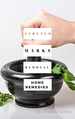 Stretch Marks Removal: Home Remedies (English Edition) por Om Krishna Uprety