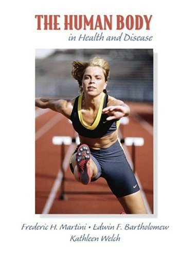 By Frederic H. Martini - The Human Body in Health and Disease: 1st (first) Edition