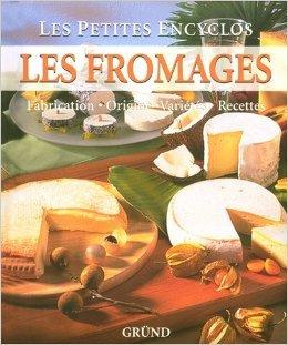 Les fromages : Fabrication, Origine, Variétés, Recettes de Anne Iburg,Gisèle Pierson (Traduction) ( 6 mars 2008 )