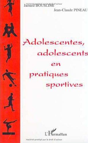 Adolescentes, adolescents en pratiques sportives par Jaoued Bouslimi, Jean-Claude Pineau