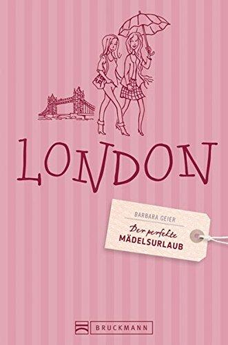 Der perfekte Mädelsurlaub – London
