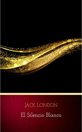 El Silencio Blanco por Jack London Gratis