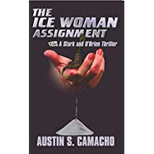 The Ice Woman Assignment (Stark and O'Brien Action and Adventure S) by Austin S Camacho (2013-03-06)