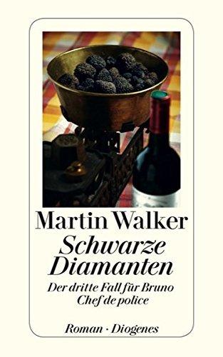 Schwarze Diamanten: Der dritte Fall f??r Bruno, Chef de police by Martin Walker (2012-05-06)