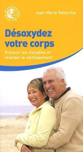 desoxyder-votre-corps-prevenir-les-maladies-et-retarder-le-vieillissement