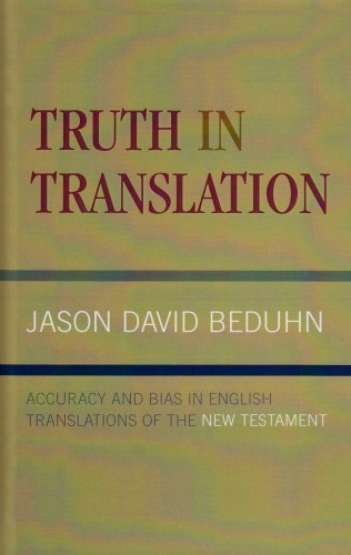 Truth in Translation: Accuracy and Bias in English Translations of the New Testament Hardcover May 28, 2003