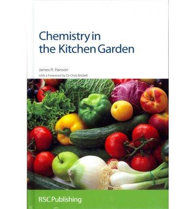 [ [ [ Chemistry in the Kitchen Garden [ CHEMISTRY IN THE KITCHEN GARDEN BY Hanson, James R. ( Author ) Sep-09-2011[ CHEMISTRY IN THE KITCHEN GARDEN [ CHEMISTRY IN THE KITCHEN GARDEN BY HANSON, JAMES R. ( AUTHOR ) SEP-09-2011 ] By Hanson, James R. ( Author )Sep-09-2011 Hardcover