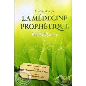 L'authentique De La Médecine Prophétique par Iman Ibn Al-Qayyim