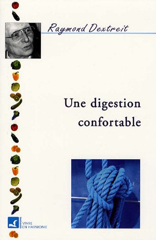 Digestion confortable par Raymond Dextreit