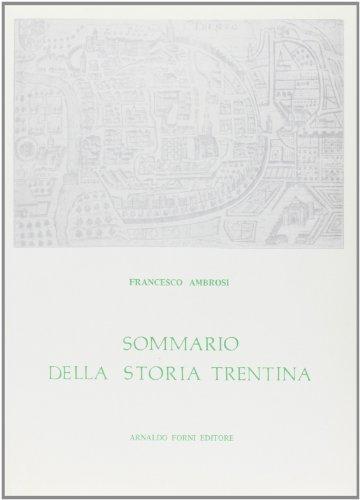 Sommario della storia trentina (rist. anast. 1881)