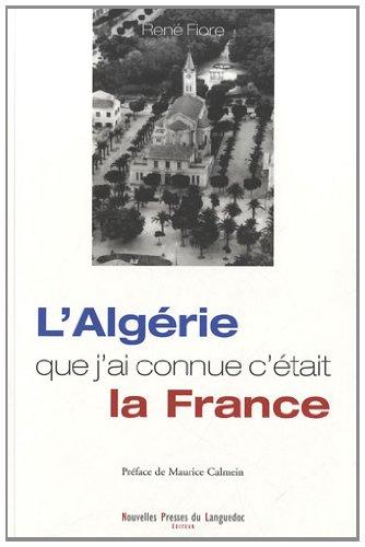 L'Algérie que j'ai connue c'était la France