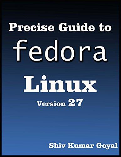 Precise guide to Fedora 27 Linux  (System Administrator's Guide for Fedora 27 Server) (English Edition) (Fedora Guide)