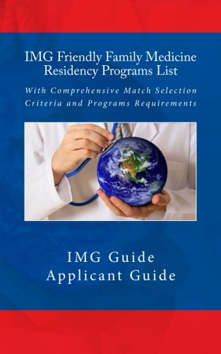 IMG Friendly Family Medicine Residency Programs List: With Comprehensive Match Selection Criteria and Programs Requirements