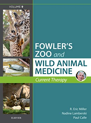 Miller - Fowler's Zoo and Wild Animal Medicine Current Therapy, Volume 9, 1e