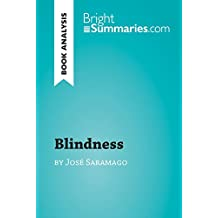 Blindness by José Saramago: Complete Summary and Book Analysis (BrightSummaries.com) (English Edition)