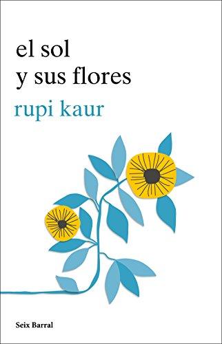 El sol y sus flores por Rupi Kaur