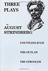 Three Plays: Countess Julie, The Outlaw, The Stronger (International Pocket Library)
