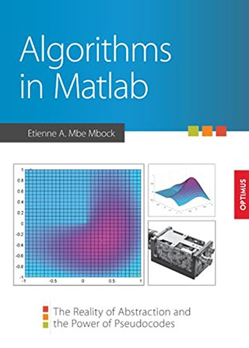 Algorithms in Matlab - The Reality of Abstraction and the Power of Pseudocodes