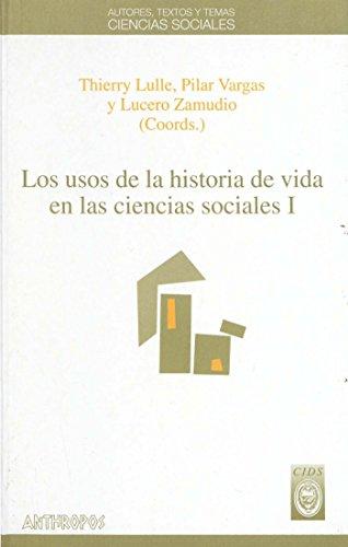Los usos de la historia de vida en las ciencias sociales. I (Travaux de l'IFÉA)