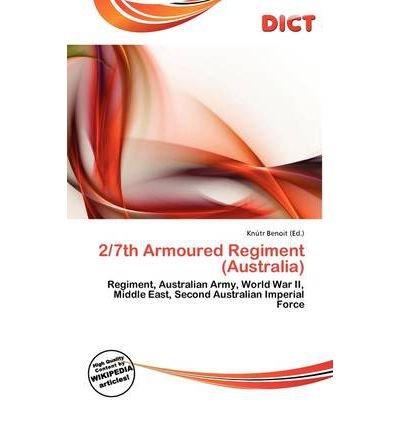 2-7th-armoured-regiment-australia-by-benoit-kn-tr-author-paperback