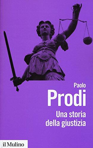 Una storia della giustizia. Dal pluralismo dei fori al moderno dualismo tra coscienza e diritto