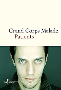 Patients (NON FICTION) par [Malade, Grand Corps]
