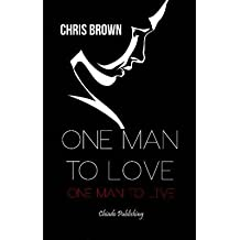 [(One Man to Love, One Man to Live)] [ By (author) Chris Brown ] [July, 2013]