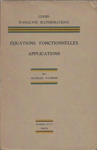 Cours d'analyse mathématique : Tome 2, Equations fonctionnelles