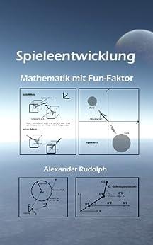 Spieleentwicklung - Mathematik mit Fun-Faktor von [Rudolph, Alexander]