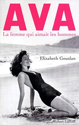 Ava, la femme qui aimait les hommes par Elizabeth GOUSLAN